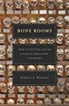 Bone Rooms: From Scientific Racism to...