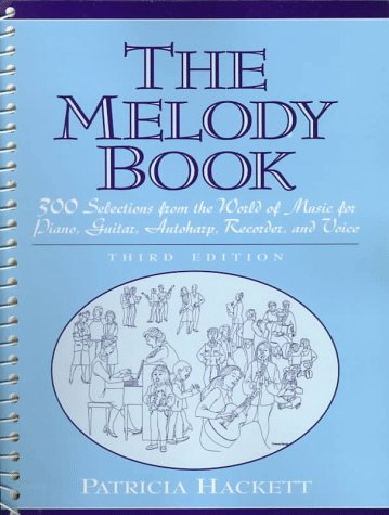 The Melody Book: 300 Selections from the World of Music...