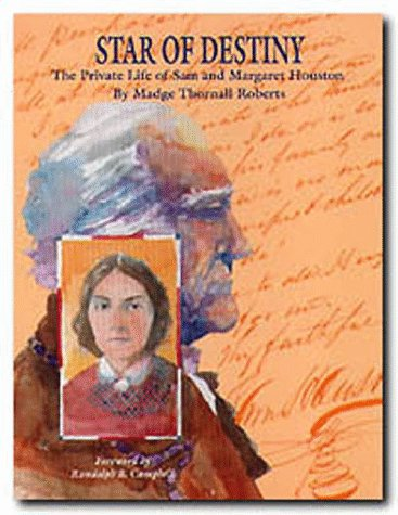 Star Of Destiny: The Private Life Of Sam And Margaret Houston