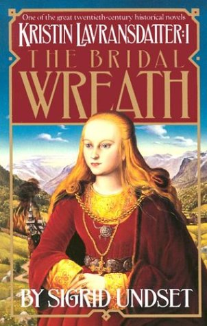 The Bridal Wreath: Kristin Lavransdatter, Vol.1, Sigrid Undset
