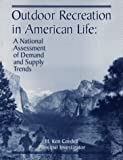 img - for Outdoor Recreation in American Life: A National Assessment of Demand and Supply Trends book / textbook / text book