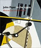 John Piper in the 1930s: Abstraction on the Beach (Art Books)