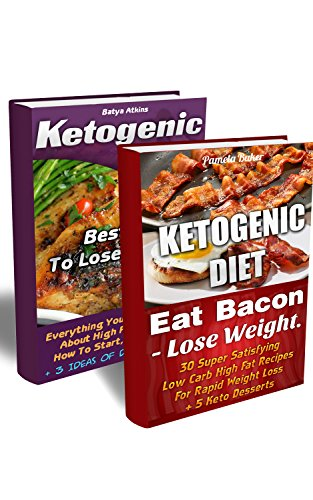 Ketogenic Diet BOX SET 2 IN 1: Eat Bacon - Lose Weight! Everything You Have To Know About Ketogenic Diet + 30 Super Satisfying Low Carb High Fat Recipes ... diet, paleo diet, anti inflammatory diet) by Batya Atkins, Pamela Baker