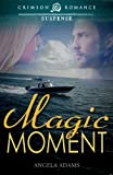 Magic Moment (Crimson Romance)