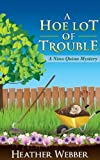A Hoe Lot of Trouble (A Nina Quinn Mystery)