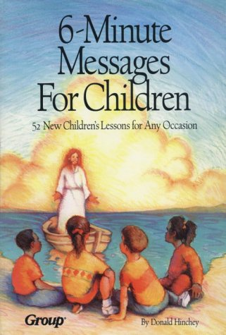 6-Minute Messages for Children, Donald Hinchey