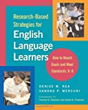 img - for Research-Based Strategies for English Language Learners: How to Reach Goals and Meet Standards, K-8 by Rea, Denise, Mercuri, Sandra (2006) Paperback book / textbook / text book
