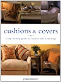 Cushions and Covers: A Step-by-step Guide to Creative Soft Furnishings