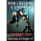 How I Became a Stripper - Erotica Sex Confessions of a Stripper #1 ~ Kitty Fine