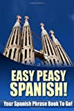 img - for Easy Peasy Spanish! Your Spanish Phrase Book To Go! book / textbook / text book