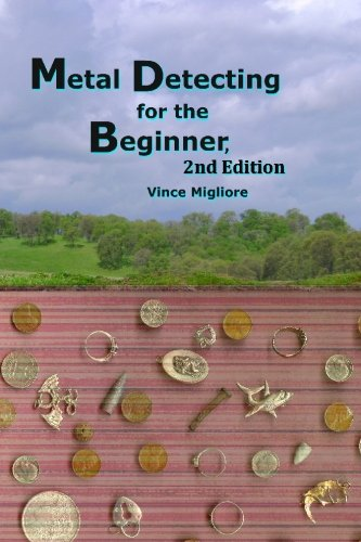Metal Detecting for the Beginner: 2nd Edition