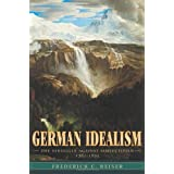 German Idealism: The Struggle against Subjectivism, 1781-1801 ~ Frederick C. Beiser