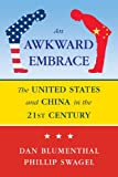 img - for Awkward Embrace: The United States and China in the 21st Century book / textbook / text book