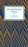 Melanchthon deutsch - (Bd - I und II): Schule und Universität, Philosophie, Geschichte und Politik / Theologie und Kirchenpolitik: 2 Bde. - Philipp Melanchthon