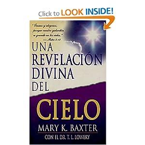 Una Revelacion Divina Del Cielo (Spanish Edition) BAXTER MARY