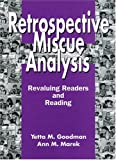 Retrospective Miscue Analysis: Revaluing Readers and Reading (1878450859) by Goodman, Yetta M.