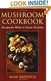 Mushroom Cookbook: Recipes for White & Exotic Varieties