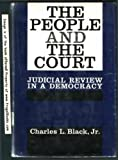 The People and the Court: Judicial Review in a Democracy