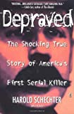 Depraved (0671025449) by Schechter, Harold