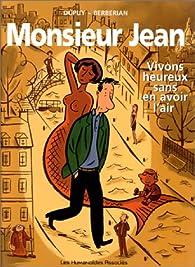 Monsieur Jean, tome 4 : Vivons heureux sans en avoir l'air par Philippe Dupuy