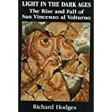 Light in the Dark Ages: The Rise and Fall of San Vincenzo al Volturno