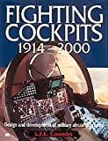 Fighting Cockpits 1914-2000: Design and Development of Military Aircraft Cockpits