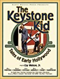 img - for The Keystone Kid: Tales of Early Hollywood book / textbook / text book
