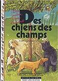 """Afficher """"Des chiens des champs"""""""
