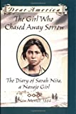 The Girls Who Chased Away Sorrow : The Diary of Sarah Nita, a Navajo Girl (0439555396) by Turner, Ann
