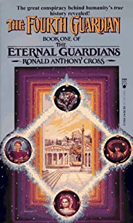 The Fourth Guardian: Book One of the Eternal Guardians by Ronald Anthony Cross