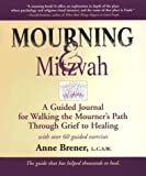 img - for Mourning & Mitzvah: A Guided Journal for Walking the Mourner's Path Through Grief to Healing book / textbook / text book