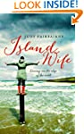 Island Wife: Living on the Edge of th...