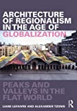 img - for Architecture of Regionalism in the Age of Globalization: Peaks and Valleys in the Flat World by Liane Lefaivre (2-Nov-2011) Paperback book / textbook / text book