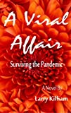 img - for A Viral Affair: Surviving the Pandemic (The Juno Trilogy) book / textbook / text book