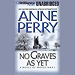 No Graves As Yet: A World War One Novel #1 (       UNABRIDGED) by Anne Perry Narrated by Michael Page
