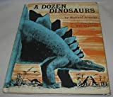 A Dozen Dinosaurs (0070022267) by Armour, Richard Willard
