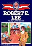 img - for Robert E. Lee: Young Confederate (Childhood of Famous Americans Series) Robert E. Lee book / textbook / text book