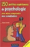 150 petites expériences de psychologie pour mieux comprendre nos semblables