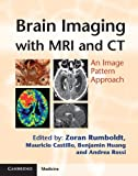 img - for Brain Imaging with MRI and CT: An Image Pattern Approach (Cambridge Medicine) book / textbook / text book