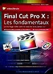 Final Cut Pro X : les fondamentaux -...