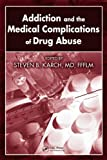 Addiction and the Medical Complications of Drug Abuse