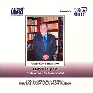 Las Llaves Del Poder - Pautas Para Una Vida Plena Llave 11 y 12 (Texto Completo) | [Dario Silva-Silva]