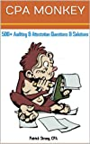 CPA Monkey - 500+ Multiple Choice Questions for Auditing & Attestation 2013-2014 Edition