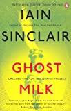 Ghost Milk: Calling Time on the Grand Project (0141039647) by Sinclair, Iain