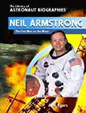 Neil Armstrong: The First Man on the Moon (Library of Astronaut Biographies)