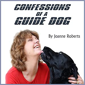 Confessions of a Guide Dog Audiobook