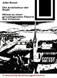 Image de Die Architektur der Stadt: Skizzen zu einer grundlegenden Theorie des Urbanen (Bauwelt Fundamente, Band 41)