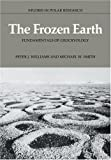 The Frozen Earth: Fundamentals of Geocryology (Studies in Polar Research) (0521424232) by Williams, Peter J.