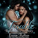Trouble Boxed Set: Rob and Sabrina's Story: Trouble Boxed Sets, Book 1 Audiobook by Emme Rollins Narrated by Holly Hackett, Elizabeth Zeta