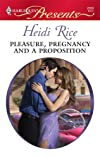 Pleasure, Pregnancy And A Proposition (Harlequin Presents)